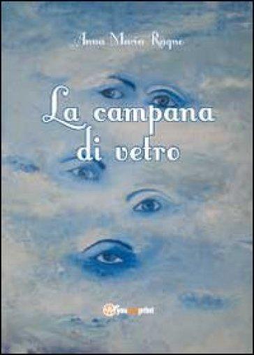 La campana di vetro - Anna Maria Ragno | Kritjur.org