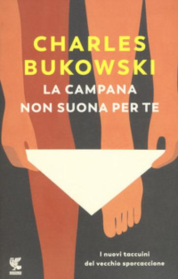 La campana non suona per te - Charles Bukowski |