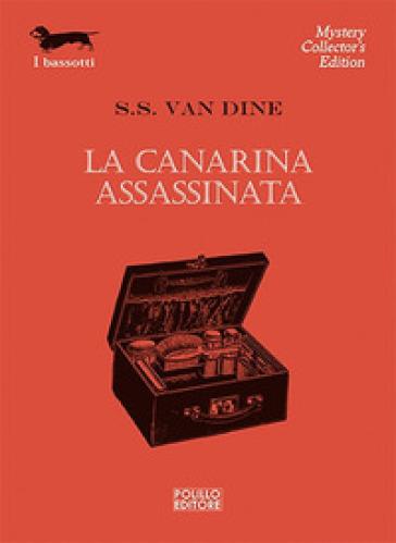 La canarina assassinata - S. S. Van Dine | Ericsfund.org