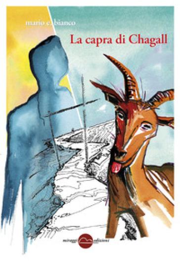 La capra di Chagall - Mario E. Bianco |