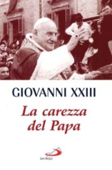 La carezza del papa - Giovanni XXIII | Ericsfund.org