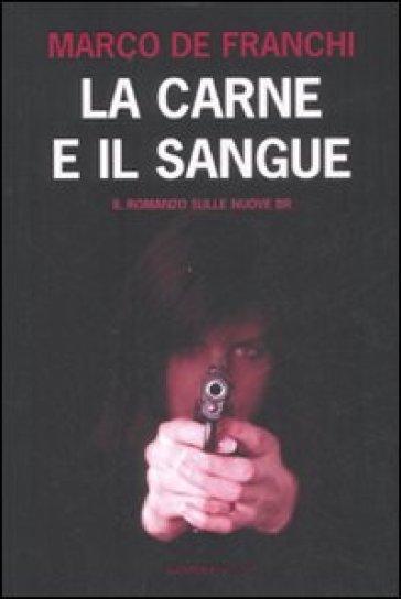 La carne e il sangue - Marco De Franchi |