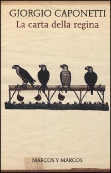 La carta della regina - Giorgio Caponetti |