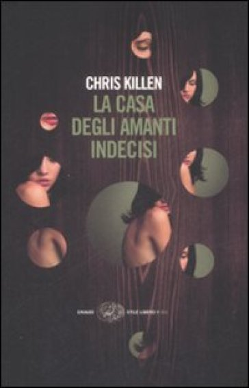 La casa degli amanti indecisi - Chris Killen |