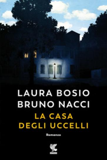 La casa degli uccelli - Laura Bosio pdf epub