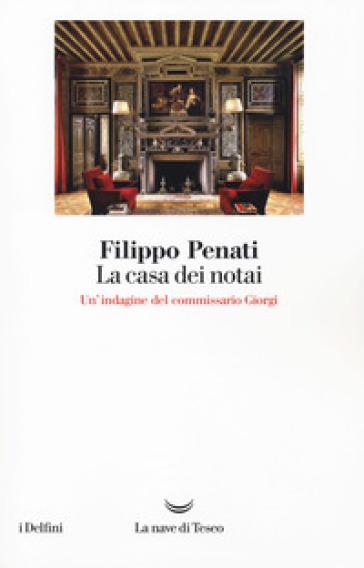 La casa dei notai - Filippo Penati |