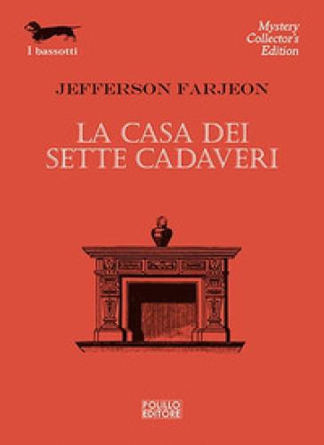 La casa dei sette cadaveri - Jefferson Farjeon |