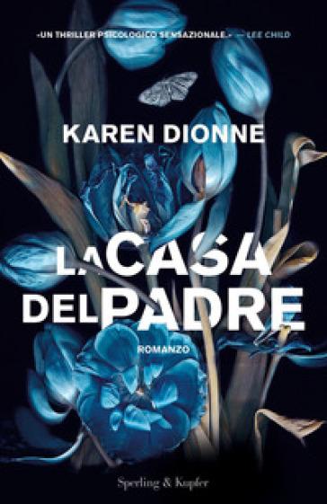 La casa del padre - Karen Dionne  