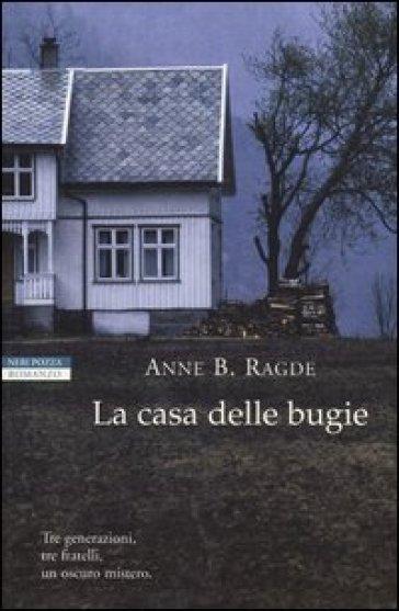La casa delle bugie - Anne B. Ragde | Kritjur.org