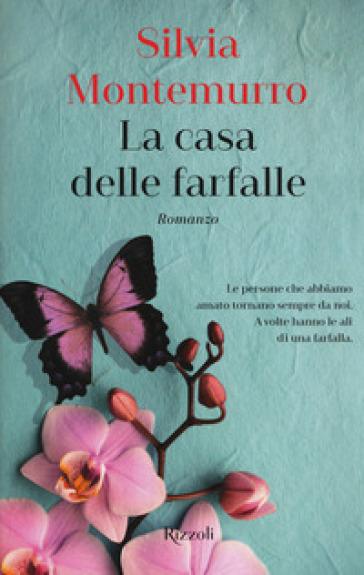 La casa delle farfalle - Silvia Montemurro | Rochesterscifianimecon.com