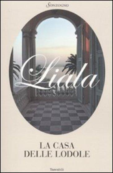 La casa delle lodole - Liala  
