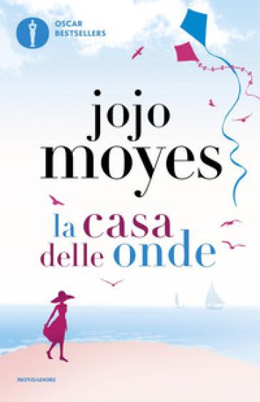 La casa delle onde - Jojo Moyes |