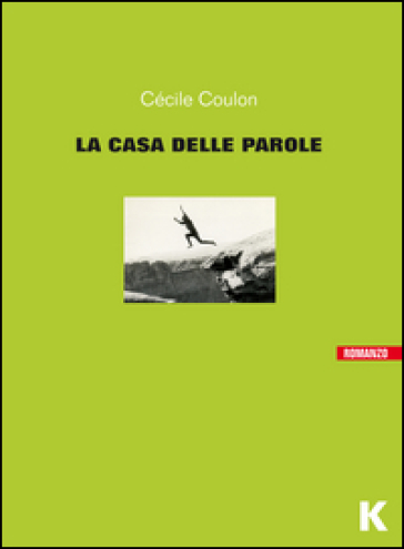 La casa delle parole - Cécile Coulon |