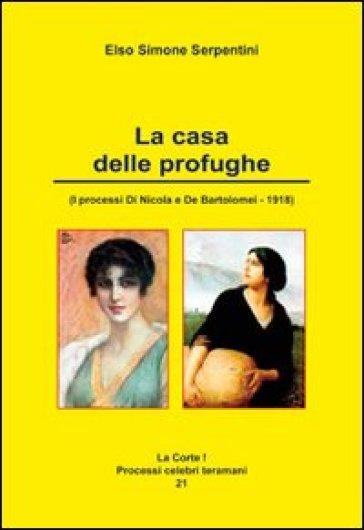 La casa delle profughe - Elso Simone Serpentini | Ericsfund.org
