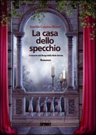 La casa dello specchio - Imelde Cassino Rosati | Kritjur.org