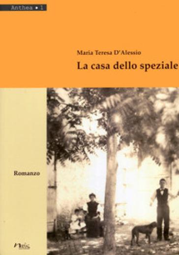 La casa dello speziale - Maria Teresa D'Alessio |