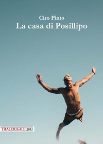 La casa di Posillipo - Ciro Pinto |