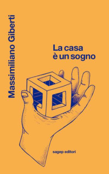 La casa è sogno - Massimiliano Giberti |