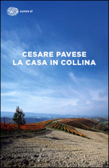 La casa in collina - Cesare Pavese |