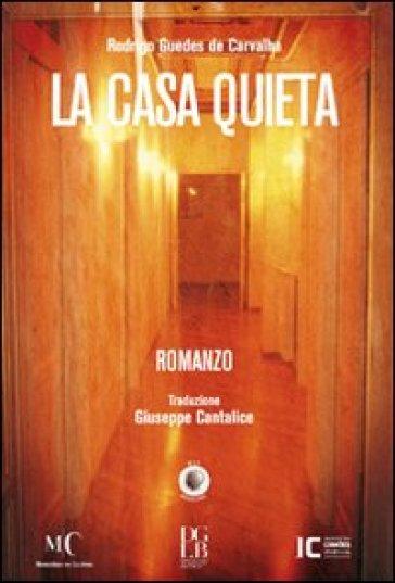 La casa quieta - Rodrigo Guedes de Carvalho |