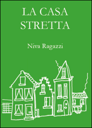 La casa stretta niva ragazzi libro mondadori store for Piani casa stretta casa