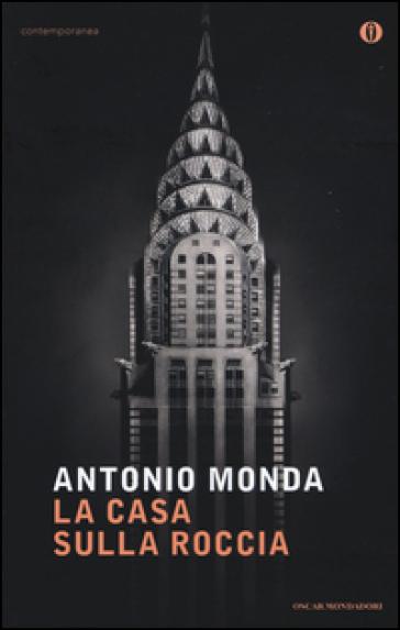 La casa sulla roccia - Antonio Monda |