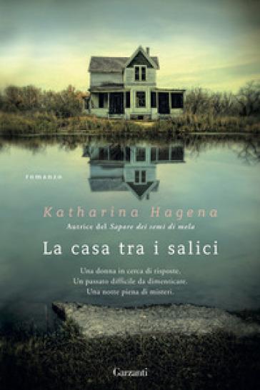 La casa tra i salici - Katharina Hagena   Kritjur.org