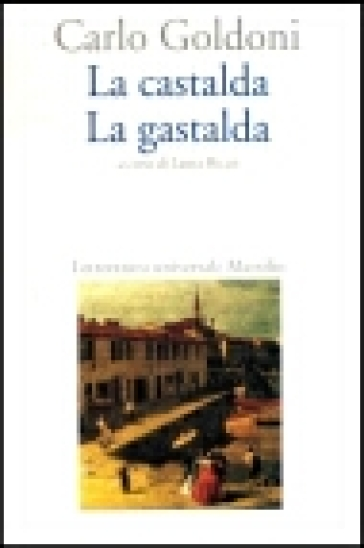 La castalda-La gastalda - Carlo Goldoni  