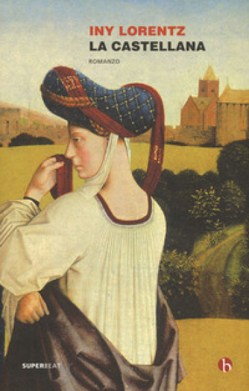 La castellana - Iny Lorentz | Jonathanterrington.com