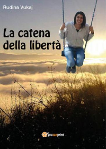 La catena della libertà - Rudina Vukaj   Thecosgala.com