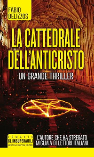 La cattedrale dell'Anticristo - Fabio Delizzos   Rochesterscifianimecon.com