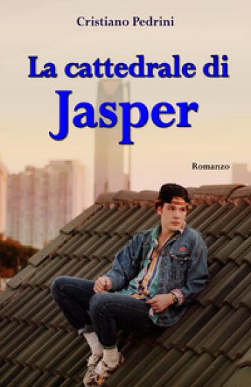La cattedrale di Jasper - Cristiano Pedrini |