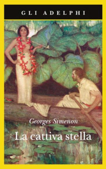 La cattiva stella - Georges Simenon   Rochesterscifianimecon.com
