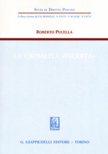 La causalità «incerta» - Roberto Pucella |