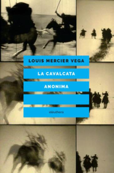 La cavalcata anonima - Louis Mercier Vega |