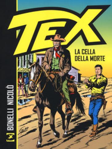 La cella della morte. Tex - Gianluigi Bonelli | Thecosgala.com