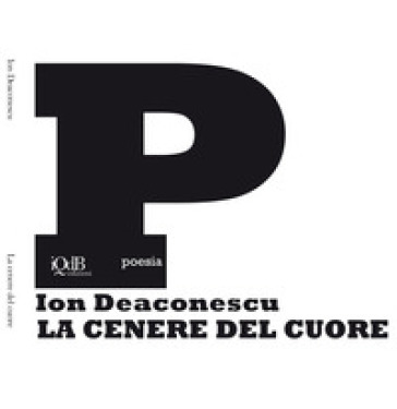 La cenere del cuore - Ion Deaconescu  