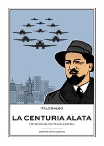 La centuria alata - Italo Balbo  