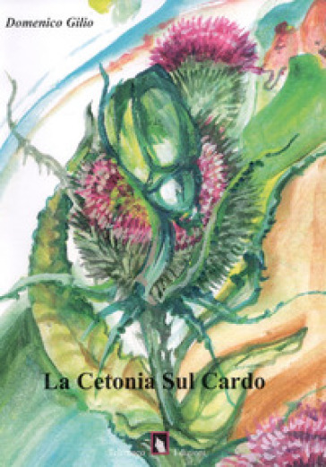 La cetonia sul cardo - Domenico Gilio |