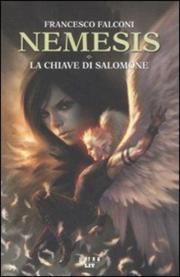 La chiave di Salomone. Nemesis - Francesco Falconi | Rochesterscifianimecon.com