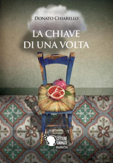 La chiave di una volta - Donato Chiarello |