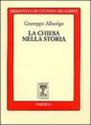 La chiesa nella storia - Giuseppe Alberigo | Jonathanterrington.com