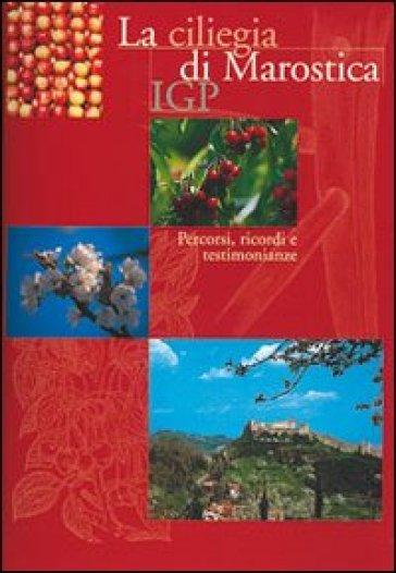 La ciliegia di Marostica IGP - Giuseppe Barbieri | Thecosgala.com
