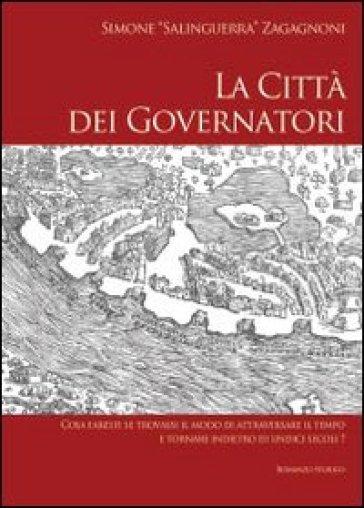 La città dei governatori - Simone Salinguerra Zagagnoni | Kritjur.org