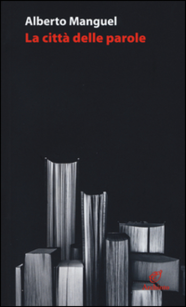 La città delle parole - Alberto Manguel | Jonathanterrington.com