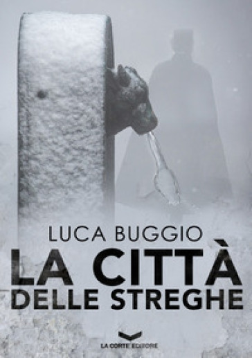 La città delle streghe - Luca Buggio | Rochesterscifianimecon.com