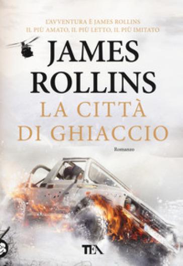 La città di ghiaccio - James Rollins |