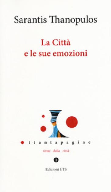 La città e le sue emozioni - Sarantis Thanopulos | Thecosgala.com