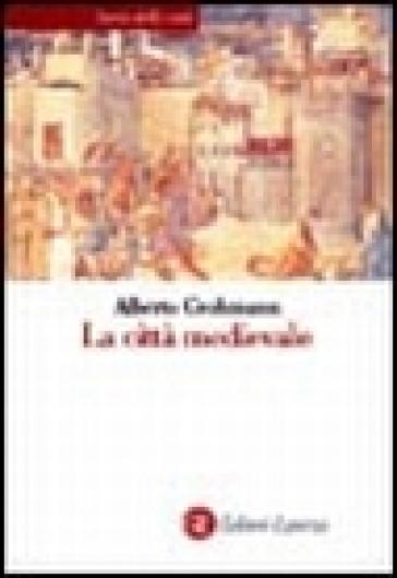 La città medievale - Alberto Grohmann |