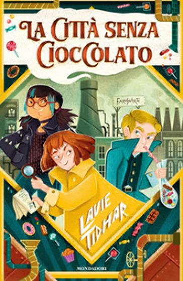 La città senza cioccolato - Lavie Tidhar | Rochesterscifianimecon.com